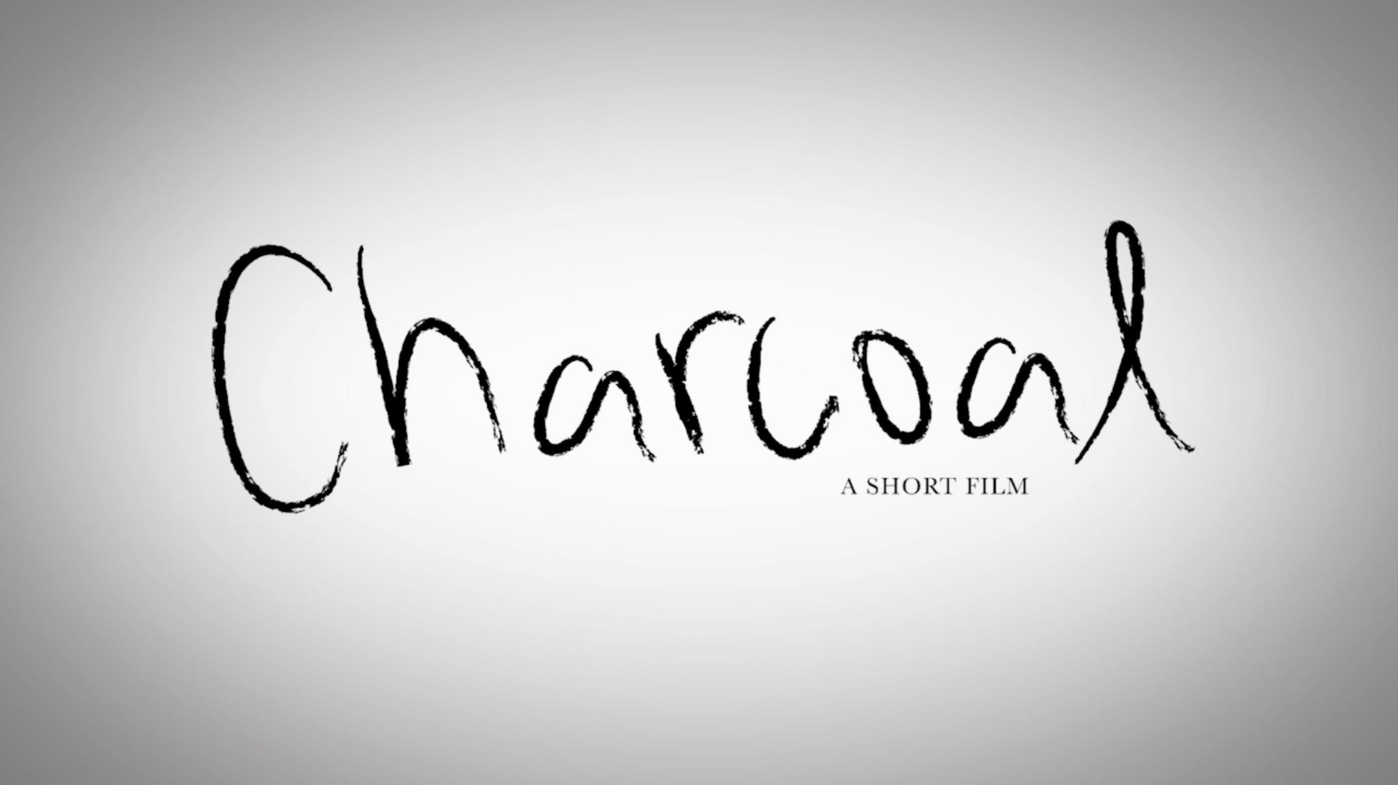 Charcoal: A Short Film